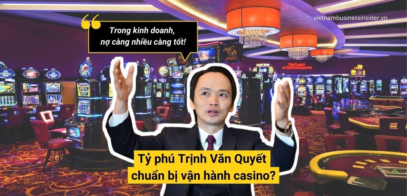 ty-phu-trinh-van-quyet-chuan-bi-van-hanh-casino-1625212290.jpg